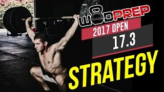 CrossFit 17.3 Open Workout Tips and Strategy (WODprep Official)