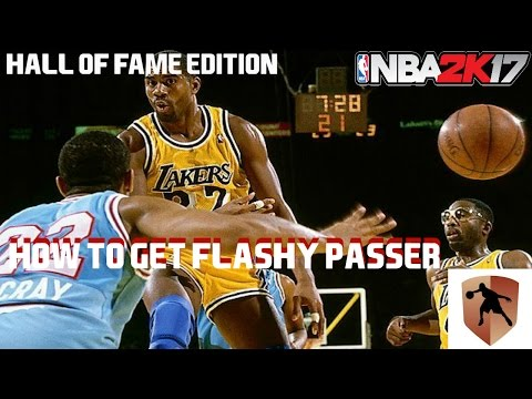 NBA 2K17 HOW TO GET HALL OF FAME FLASHY PASSER