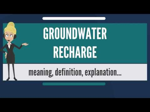 What is GROUNDWATER RECHARGE? What does GROUNDWATER RECHARGE mean? GROUNDWATER RECHARGE meaning