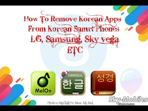 How To Delete Korean Apps From Android Phone - uninstall system apps LG, Samsung, Sky vega