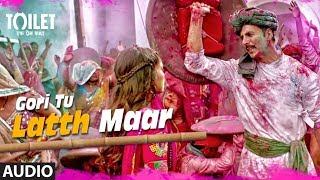 Gori Tu Latth Maar Song (Audio) | Toilet- Ek Prem Katha | Akshay Kumar Bhumi Pednekar Sonu N Palak M