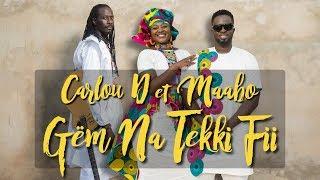 Maabo & Carlou D - Gëm Na Tekki Fi - Clip Officiel