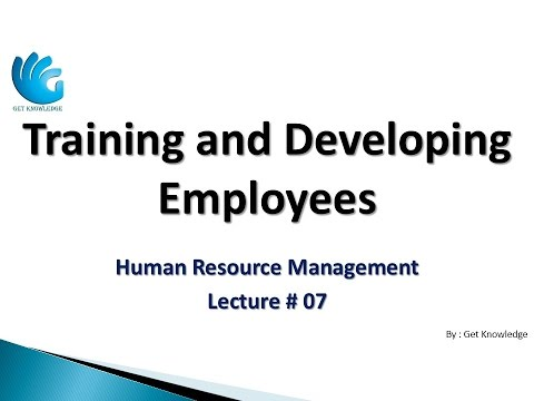 Training and Developing Employees (Lecture 07) | HR Management