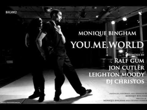 Monique Bingham - You.Me.World (Ralf Gum Gogo Music Vocal)