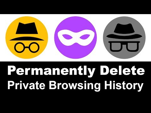How to Permanently Delete Private or Incognito Browsing History 2018