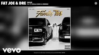 Fat Joe, Dre - Drive (Audio) ft. Ty Dolla $ign & Jeremih