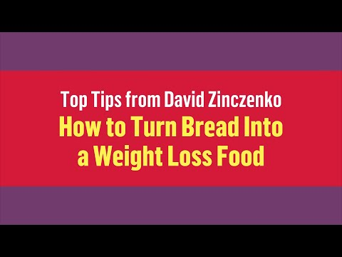 How to Turn Bread Into a Weight Loss Food