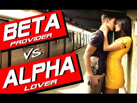 ALPHA MALE vs BETA MALE | ARE YOU A BETA MALE PROVIDER OR AN ALPHA MALE LOVER?