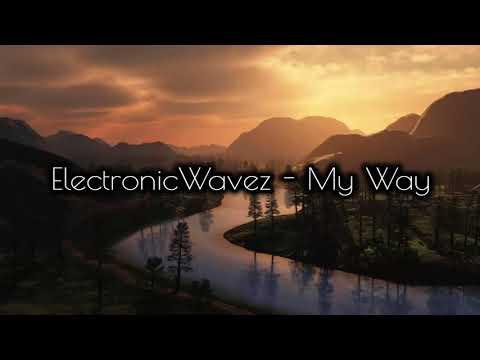 ElectronicWavez - My Way