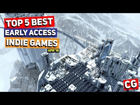 Top 5 Best Early Access Indie Games – April 2018