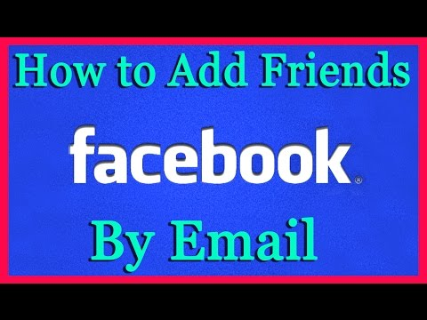 How to Add Friends On Facebook by Email