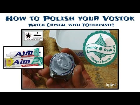 How to Polish your Vostok Acrylic Crystal with only Toothpaste