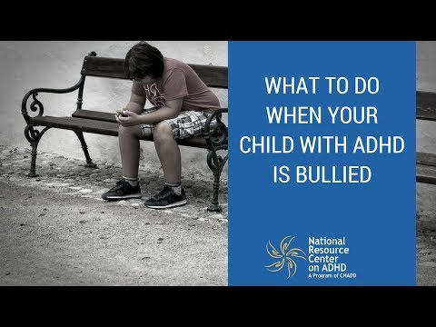 What to do when your child with ADHD is bullied