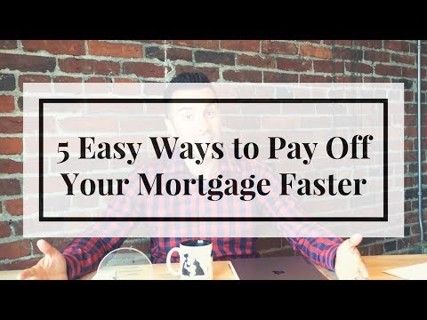 5 Easy Ways to Pay Off Your Mortgage Faster