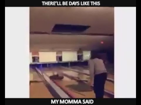 Mama Said.. Bowling Fail