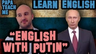 Teaching English to Russian speakers with Putin
