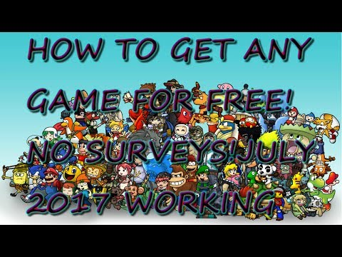 HOW TO GET ANY GAME FOR FREE!!NO SURVEYS!WORKING JULY 2017!!