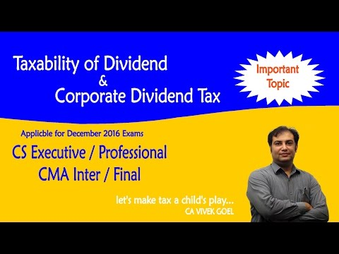Taxability of Dividend & Corporate Dividend Tax AY 2016-2017 for December 2016 Exams