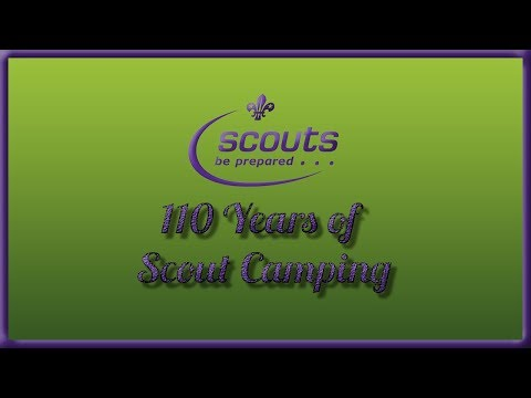 2018: 110 Years of Scout Camping