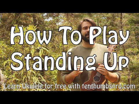 Ukulele Tutorial - Tips for playing standing up