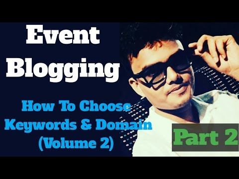 How To Choose Keywords and Domain Name || Event Blogging Tutorial