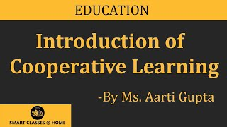 What is Cooperative Learning?(B.Ed, M.ed)