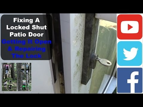 Fixing A Locked Shut Patio Door | Getting It Open & Repairing The Lock