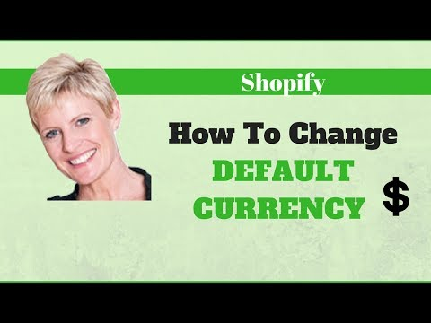 How To Change Default Currency To Dollars - Shopify