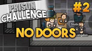 Prison Architect Challenge: NO DOORS ★ THIS IS BAD! (#2) - Prison Architect User Challenge