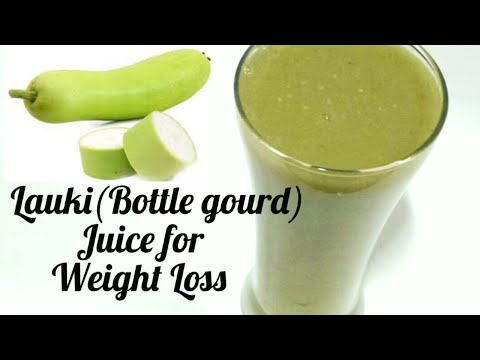 Lauki ( Bottle gourd ) Juice for Weight Loss With Health Benefits/Quick Weight Loss in 1 Month