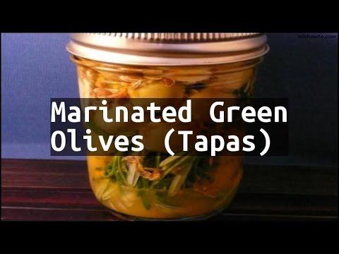 Recipe Marinated Green Olives (Tapas)
