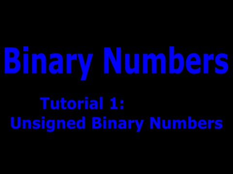 Binary Numbers Part 1 Unsigned Binary Numbers