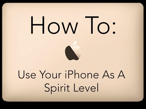 How To Use Your iPhone As A Spirit Level: iPhone