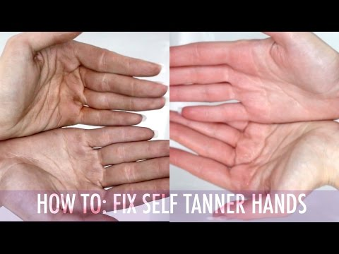HOW TO :  Quick Fix for Self Tanner Hands