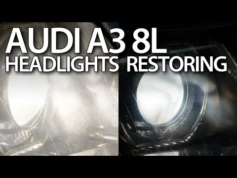 How to restore Audi A3 8L headlights (foggy lamp polishing xenon halogen)