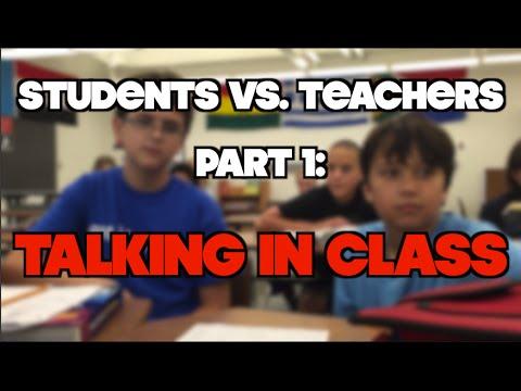 Student vs. Teacher Part 1 : Talking in Class
