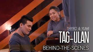Thyro & Yumi — Tag-Ulan [Behind-The-Scenes