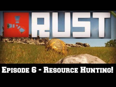 Let's Play: RUST - Episode 6 - Resource Hunting! [HD]