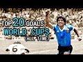 TOP 20 GOALS ● WORLD CUPS