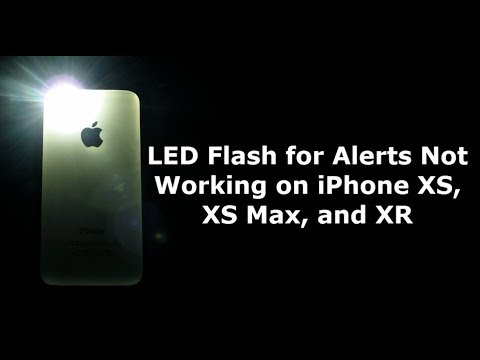 LED Flash for Alerts Not Working on iPhone XS, XS Max, and XR (Solved)
