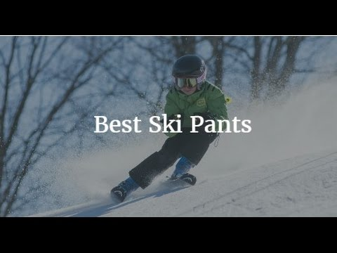 Best Ski Pants 2018