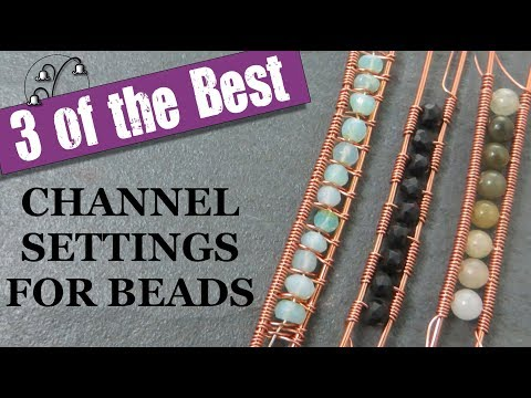 Channel Setting Wire Wrap Tutorial