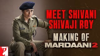 Making | Meet Shivani Shivaji Roy | Mardaani 2 | Rani Mukerji | Releasing 13 Dec 2019