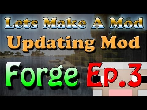 Lets Make a Forge Mod - Updating Your Mod to ANY Minecraft Version!