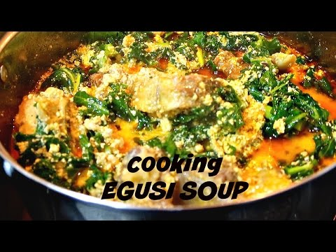 COOKING NIGERIAN EGUSI SOUP:HOW TO
