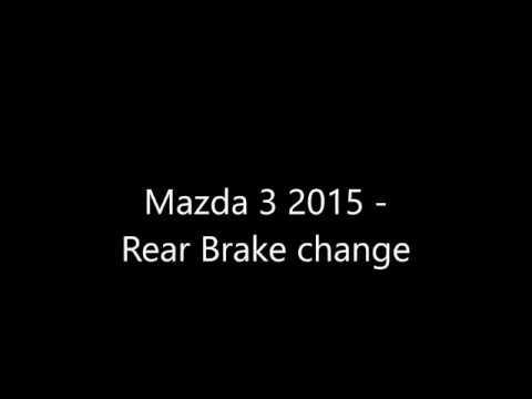 Mazda 3 2015 Rear brakes change