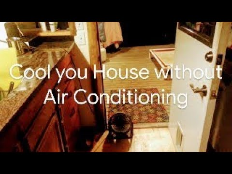 How to cool your house without air conditioning