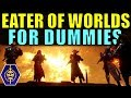 Destiny 2: EATER OF WORLDS Raid Lair FOR DUMMIES! Complete Raid Guide & Walkthrough