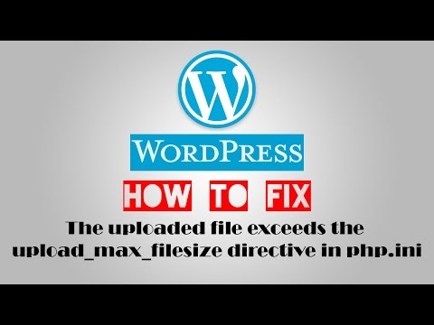 WordPress Error - How to Fix The uploaded file exceeds the upload_max_filesize directive in php.ini