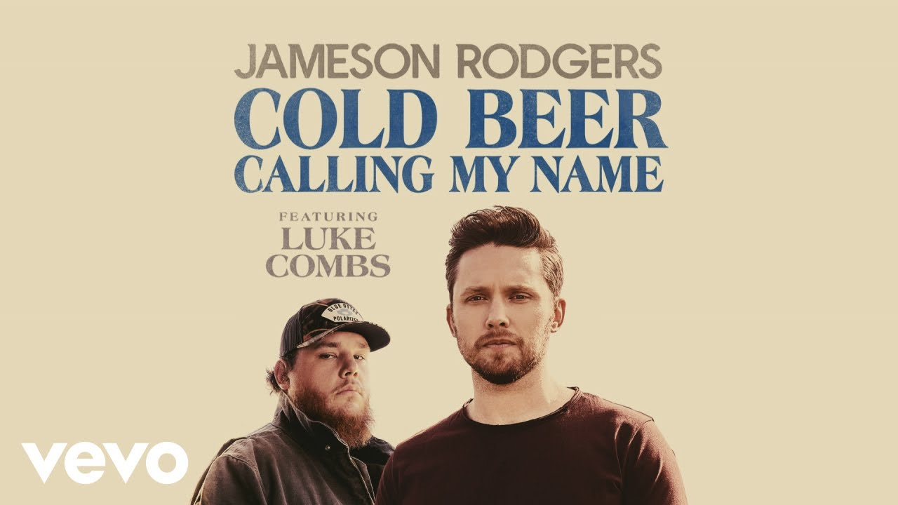 Jameson Rodgers & Luke Combs - Cold Beer Calling My Name